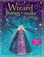 Wizard Things to Make and Do : Things To Make And Do - Rebecca Gilpin