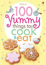 100 Yummy Things to Eat - Rebecca Gilpin