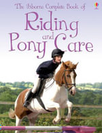 The Usborne Complete Book of Riding & Pony Care : Usborne Reference - Gill Harvey