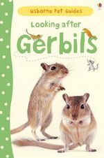 Usborne Pet Guides : Looking After Gerbils - Laura Howell