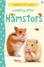 Looking After Hamsters : Usborne Pet Guides - Susan Meredith