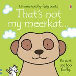 That's Not My Meerkat - Fiona Watt