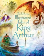 Illustrated Tales of King Arthur - Sarah Courtauld
