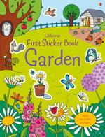 First Sticker Book Garden : First Sticker Books - Lucy Bowman