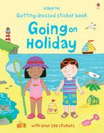 Getting Dressed Going on Holiday - Felicity Brooks