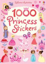 1000 Princess Stickers : 1000 Stickers - Lucy Bowman