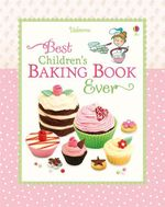 The Very Best Baking Book for Children : Cookery - Fiona Patchett