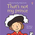 That's Not My Prince - Fiona Watt