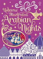 Illustrated Arabian Nights - Anna Milbourne