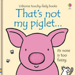 That's Not My Piglet : That's Not My... - Fiona Watts