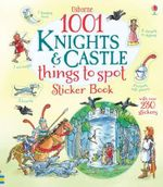 1001 Knights & Castles Things to Spot Sticker Book : 1001 Things - Hazel Maskell