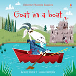 Goat in a Boat : Phonics Readers - Lesley Sims