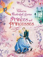 Illustrated Stories of Princes & Princesses - Alessandra Roberti