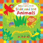 Baby's Very First Slide and See Animals : Baby's Very First - Fiona Watt