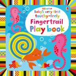 Baby's Very First Touchy-Feely Fingertrail Play Book - Fiona Watt