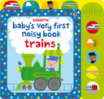 Baby's Very First Noist Book Train - Fiona Watt