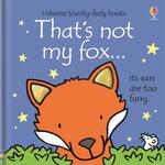 That's Not My Fox : That's Not My... - Fiona Watt