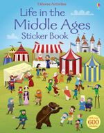 Life in the Middle Ages Sticker Book - Fiona Watt