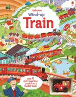 Wind-Up Train : Wind-up Books - Fiona Watt