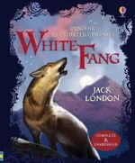White Fang : Illustrated Originals - Jack London