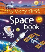 My Very First Space Book : My Very First Books - Emily Bone