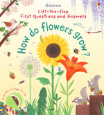Lift-The-Flap First Questions and Answers How Do Flowers Grow? : Lift the Flap - Katie Daynes