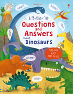 Lift-the-Flap Questions and Answers About Dinosaurs : Lift the Flap - Katie Daynes