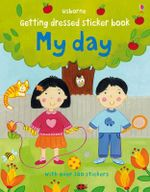 My Day : Getting Dressed Sticker Book - Felicity Brooks