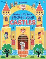 Make a Picture Sticker Book Castles - Felicity Brooks