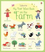 My First Word Book on the Farm : Very First Words - Felicity Brooks
