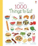 1000 Things to Eat : 1000 Things - Hannah Wood