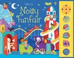 Noisy Funfair : Noisy Books - Sam Taplin