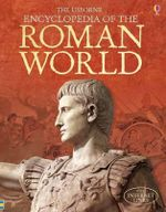 Encyclopedia of the Roman World : Usborne Encyclopedias - Fiona Chandler