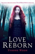 Love Reborn : Dead Beautiful - Yvonne Woon