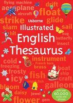 Illustrated English Thesaurus : Illustrated Dictionaries - Jane Bingham