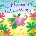 How Elephants Lost Their Wings : Picture Books - Lesley Sims