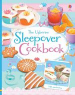 Sleepover Cookbook - Abigail Wheatley