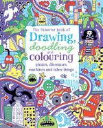 Drawing, Doodling & Colouring Pirates, Dinosaurs, Machines and Other Things - Various