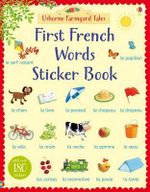 Farmyard Tales First French Words Sticker Book : Farmyard Tales First Words Sticker - Heather Amery