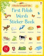 Farmyard Tales First Polish Words Sticker Book : Farmyard Tales First Words Sticker - Heather Amery
