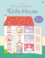 First Colouring Book Doll's House : First Colouring Books with stickers - Abigail Wheatley