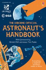The Usborne Official Astronaut's Handbook : Handbooks - Louie Stowell