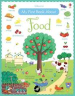 My First Book About Food : My First Books - Felicity Brooks