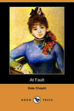 At Fault (Dodo Press) - Kate Chopin