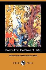 Poems from the Divan of Hafiz (Dodo Press) - Shemsundin Mahommad Hafiz