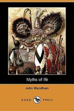 Myths of Ife (Dodo Press) - John Wyndham