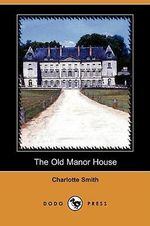 The Old Manor House (Dodo Press) - Charlotte Smith