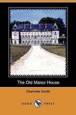 The Old Manor House (Dodo Press) - Charlotte Smith