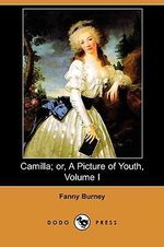 Camilla; Or, a Picture of Youth, Volume I (Dodo Press) - Frances Burney