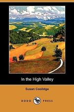 In the High Valley (Dodo Press) - Susan Coolidge
